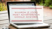 Waarom je (ook) moet adverteren in Google AdWords