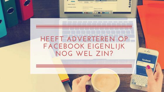 Heeft adverteren op Facebook eigenlijk nog wel zin?