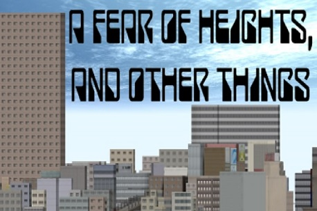 A Fear Of Heights, And Other Things (Oculus Rift)