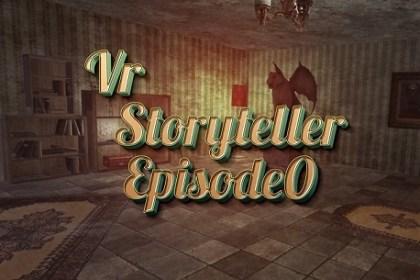 VR Storyteller Episode 0 (Oculus Rift)