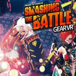 Smashing the Battle (Gear VR)