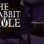The Rabbit Hole (Oculus Rift)