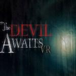 The Devil Awaits VR (Gear VR)