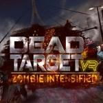 Dead Target VR: Zombie Intensified (Google Daydream)