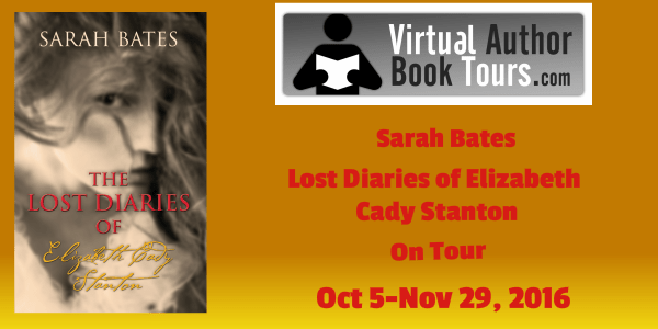 Lost Diaries of Elizabeth Cady Stanton by Sarah Bates