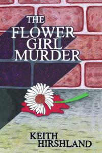 Flower Girl Murder by Keith Hirshland