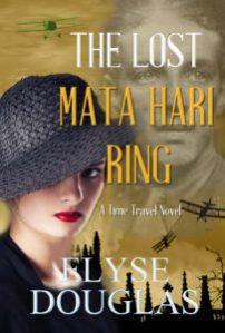 Lost Mata Hari Ring: Time Travel Novel by Elyse Douglas