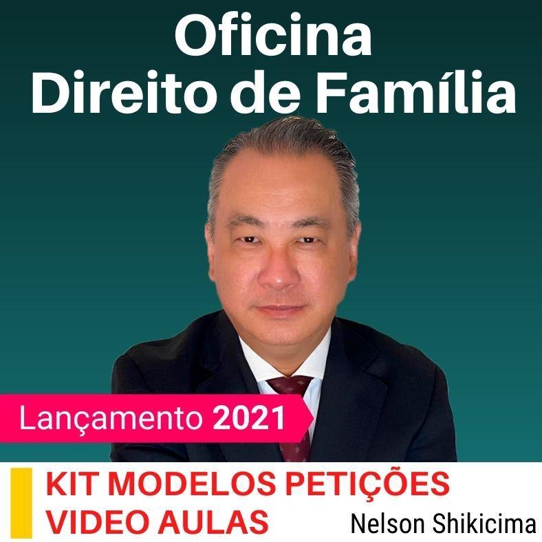 Curso Oficina de Direito de Família 2021 - Academia de Direito e Coaching Nelson Shikicima