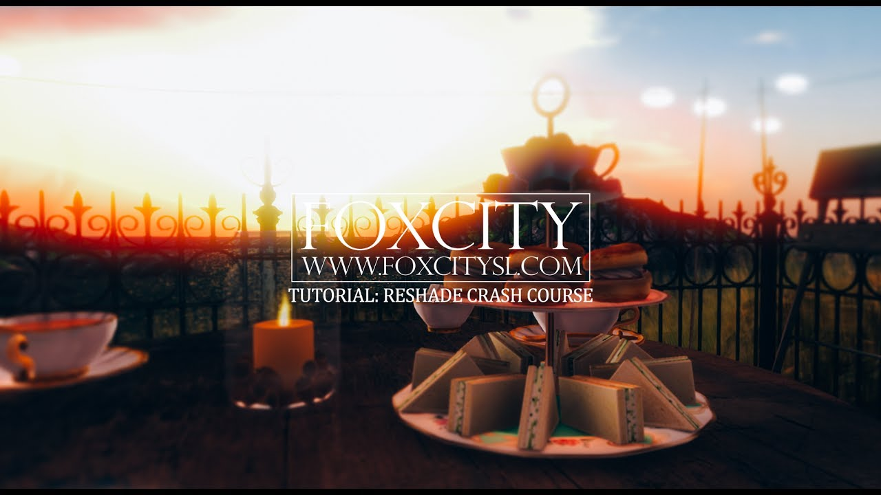 Foxcity・SL | A Beginner's Crash Course in ReShade Tool for Second Life