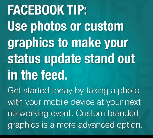 FACEBOOK TIP: Use Photos or Custom Branded Graphics to Make your Status Update Stand Out in the Feed