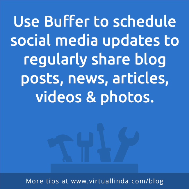 Use Buffer to schedule social media updates to regularly share blog posts, news, articles, videos & photos.