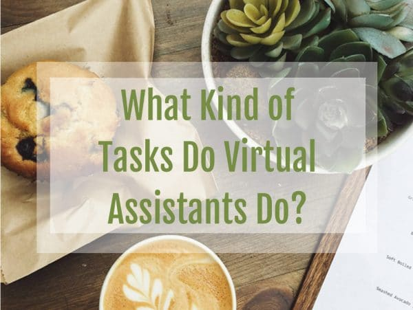What Kind of Tasks Do Virtual Assistants Do
