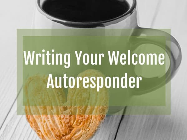 Writing Your Welcome Autoresponder