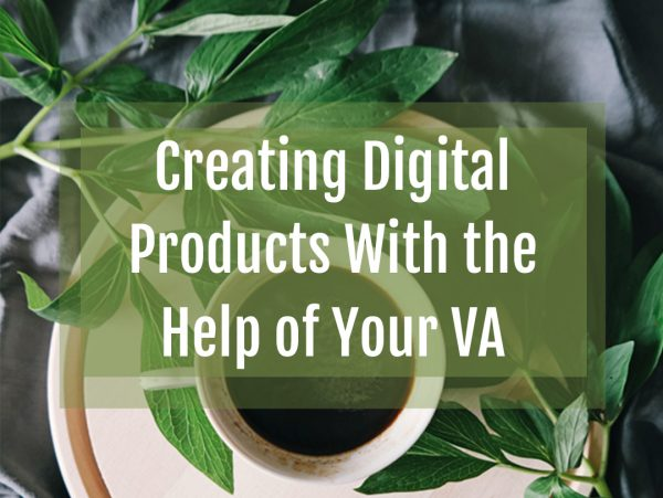 Creating Digital Products with the Help of Your VA