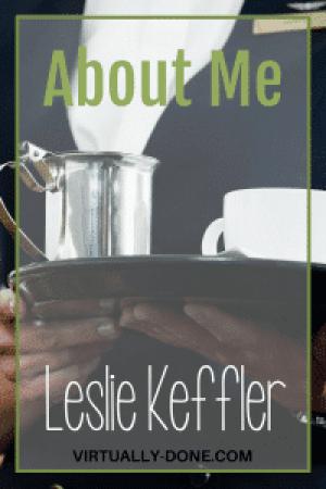 Leslie Keffler, virtual assistant, VA, virtual business manager, OBM, online business manager, social media manager, marketing assistant, entrepreneur, work at home mom, outsourcing
