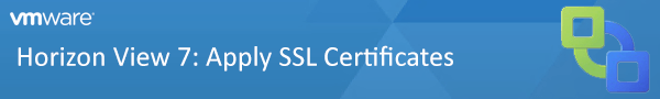 vB - Horizon View 7 Apply SSL Certificates