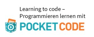 MOOC Learning to Code: Programmieren mit Pocket Code