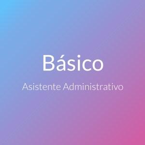 Asistente Administrativo Pack Básico