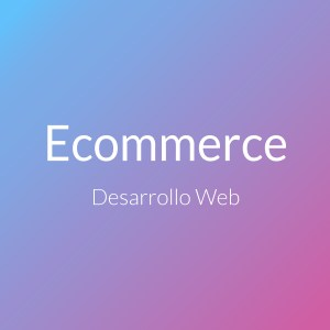 Desarrollo Web - Ecommerce