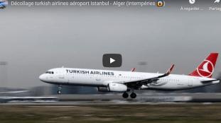 VIDÉO. Istanbul – Alger : décollage sous la pluie d'un avion Turkish Airlines
