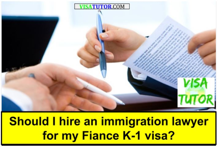 Should I hire an immigration attorney for my fiance K-1 visa interview?