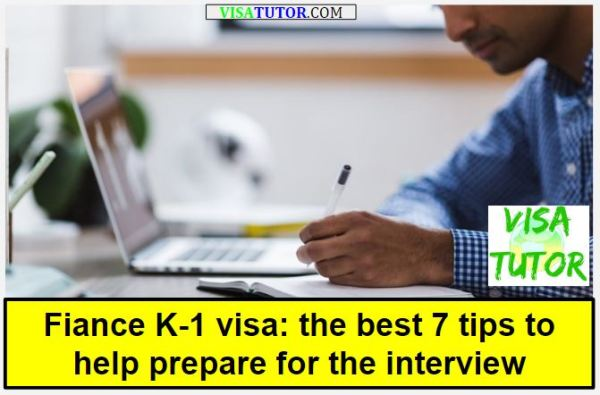 The best tips for preparing for your K-1 visa interview at the consulate