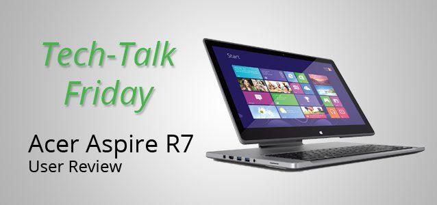 Acer Aspire R7 User Review