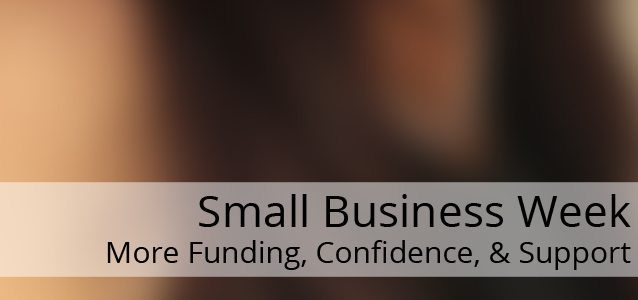 Small Business Week Kicks Off With More Available Money