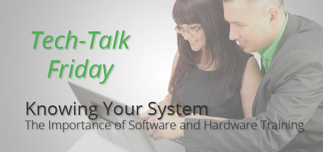 Knowing Your System: The Importance of Software and Hardware Training