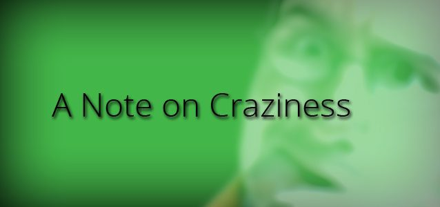 A Note on Craziness