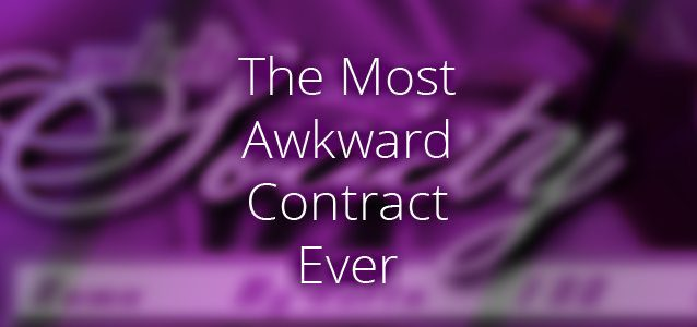 The Most Awkward Contract Ever