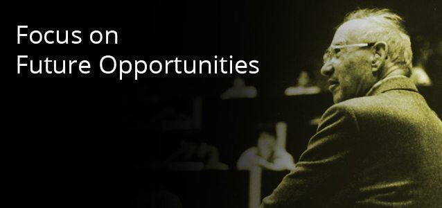 Focus on Future Opportunities