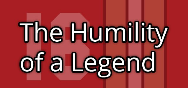 The Humility of a Legend