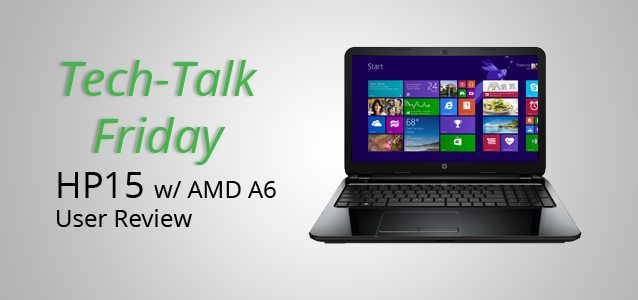 HP15 w/ AMD A6 User Review