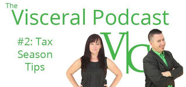 Visceral Podcast #2: Tax Season Tips