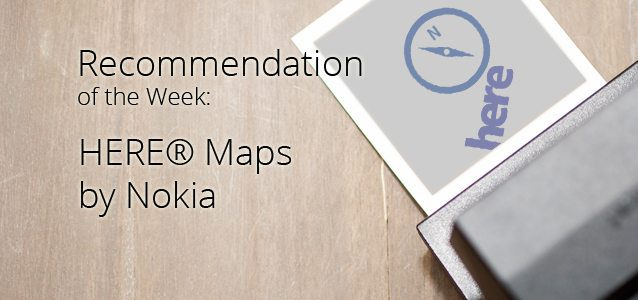 Recommendation of the Week: HERE Maps