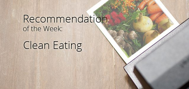Recommendation of the Week: Clean Eating