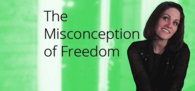 The Misconception of Freedom