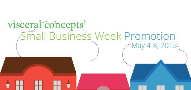 Visceral Concepts' Small Business Week Promotion