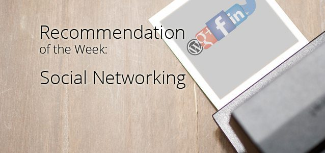 Recommendation of the Week: Social Networking