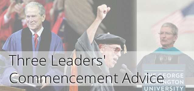 Three Leaders' Commencement Advice