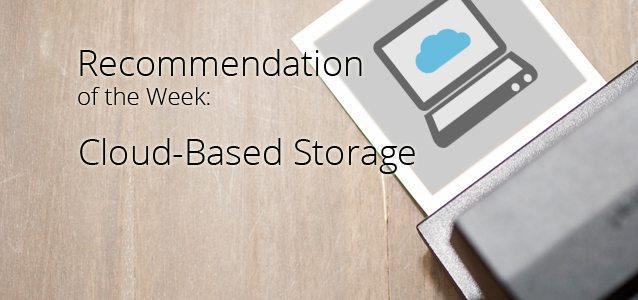 Recommendation of the Week: Cloud-Based Storage