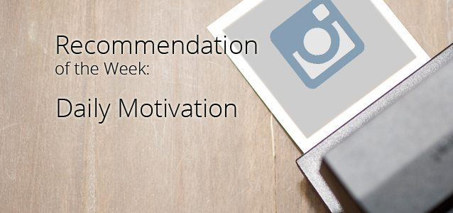 Recommendation of the Week: Daily Motivation