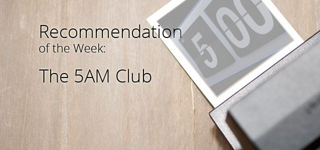 Recommendation of the Week: The 5AM Club