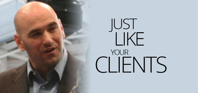 Just Like Your Clients