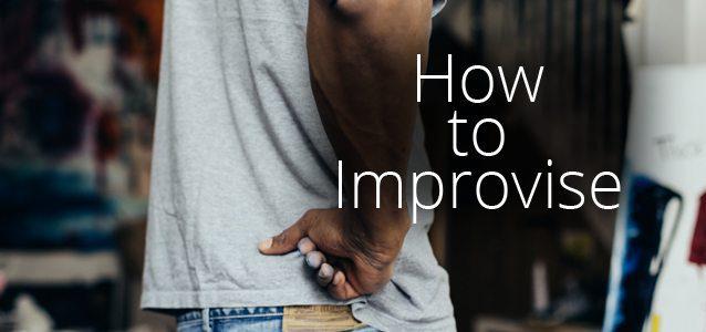 How to Improvise