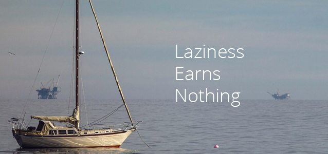Laziness Earns Nothing