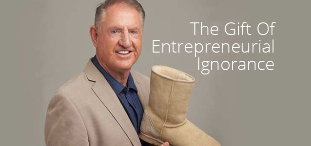 The Gift Of Entrepreneurial Ignorance
