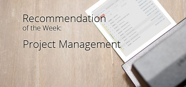 Recommendation of the Week: Project Management