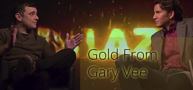 Gold from Gary Vee
